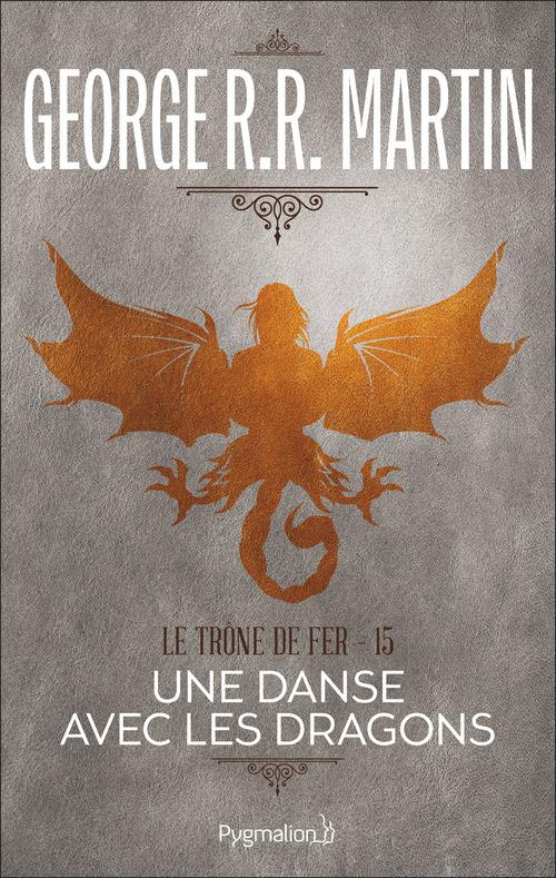 Le Trône de Fer (Tome 15) - Une danse avec les dragons