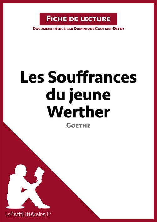 Les souffrances du jeune Werther, de Goethe ; analyse complète de l'oeuvre et résumé