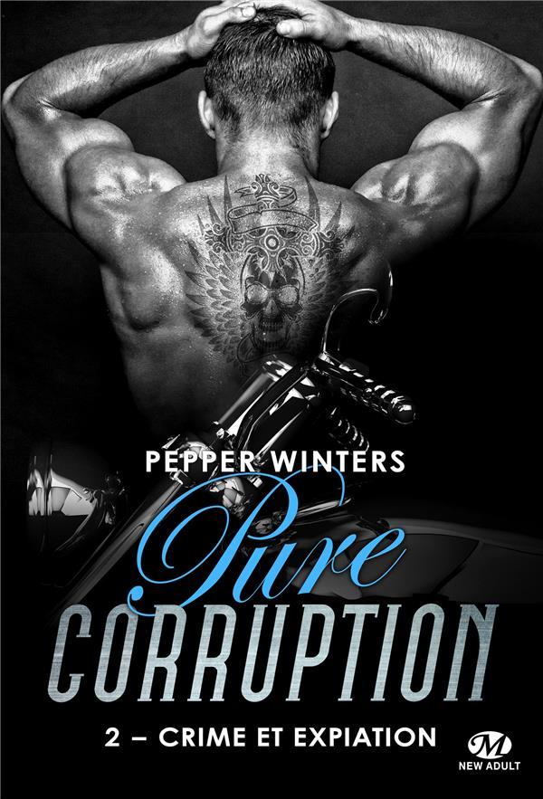 Pure corruption t.2 ; crime et expiation