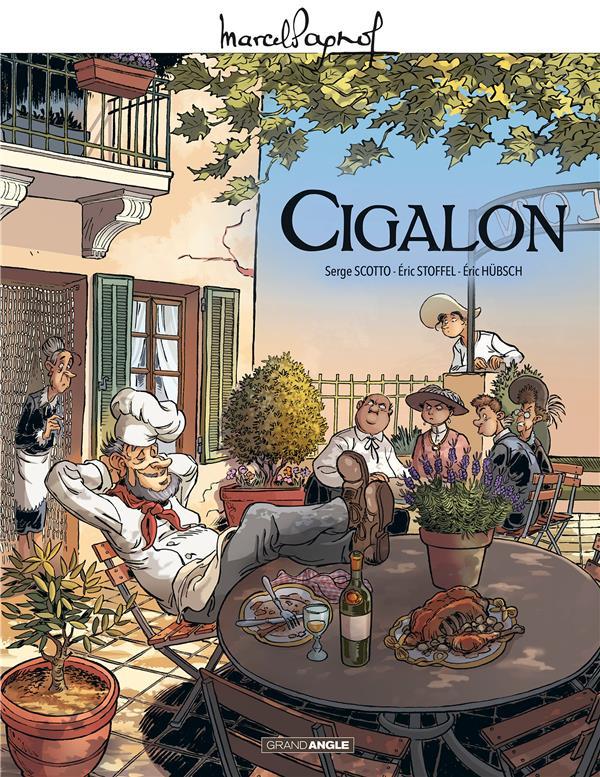 Cigalon ; histoire complète
