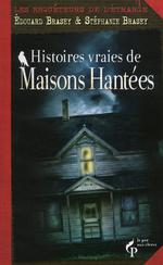 Vente EBooks : Histoires vraies de maisons hantées  - Édouard Brasey - Stéphanie BRASEY