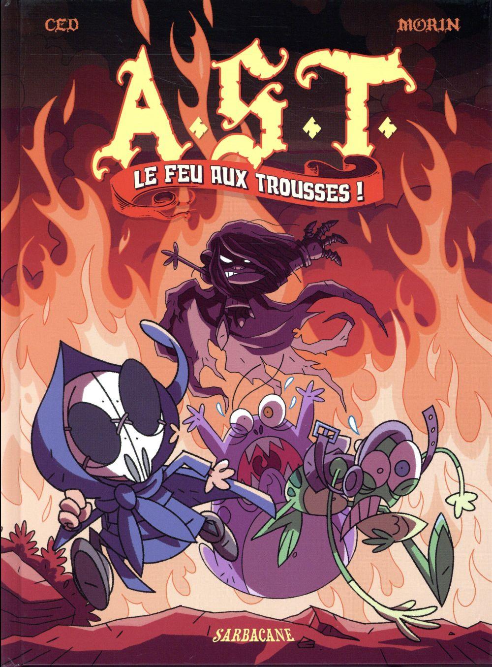 A.S.T. ; l'apprenti Seigneur des Ténèbres T.4 ; le feu aux trousses !