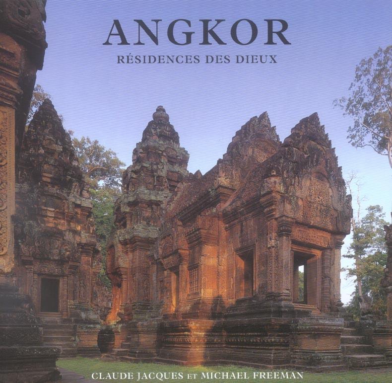 Angkor ; résidences des dieux
