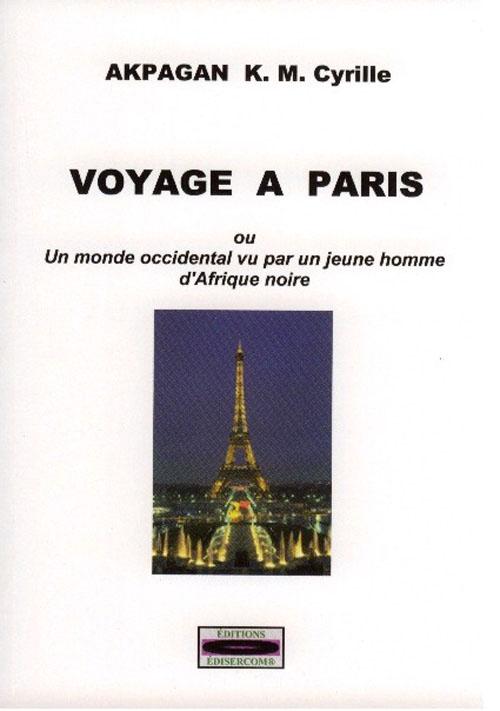 Voyage à Paris ; ou un monde occidental vu par un jeune homme d'Afrique noire