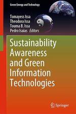 Sustainability Awareness and Green Information Technologies  - Pedro Isaías - Tomayess Issa - Theodora Issa - Touma B. Issa