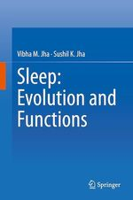 Sleep: Evolution and Functions  - Sushil K. Jha - Vibha M. Jha