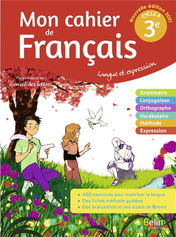 mon cahier de français pour lire, écrire et parler ; mon cahier de français 3ème ; langue et expression