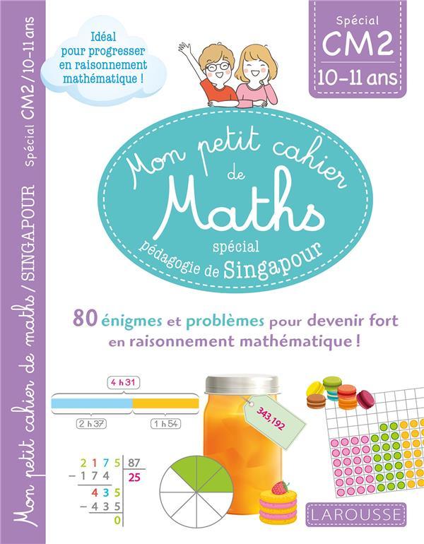 Mon petit cahier de maths ; CM2 ; spécial pédagogie de Singapour