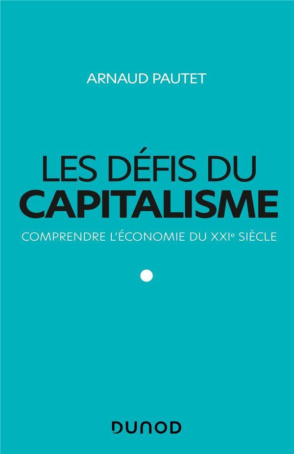les défis du capitalisme ; comprendre l'économie du XXIe siècle