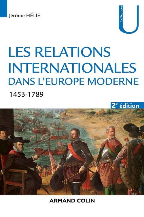 Les relations internationales dans l'europe moderne ; conflits et équilibres européens 1453-1789 (2e édition)
