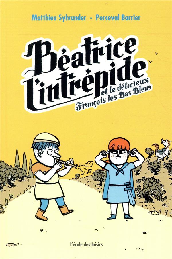 Béatrice l'Intrépide T.2 ; Béatrice l'Intrépide et le délicieux François les Bas Bleus