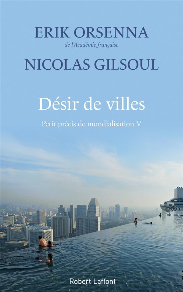 Désir de villes ; petit précis de mondialisation V