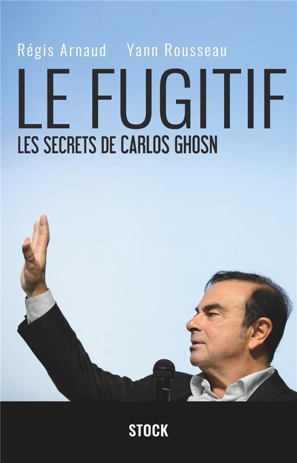 Le fugitif ; les secrets de Carlos Ghosn