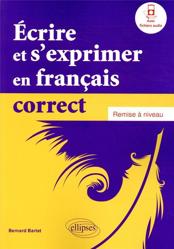 écrire et s'exprimer en français correct ; remise a niveau