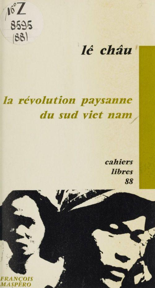 La révolution paysanne du Sud Viêtnam  - Chau Le