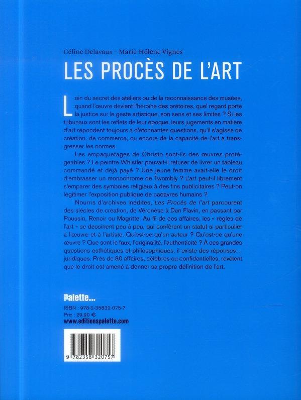 Les procès de l'art ; petites histoires de l'art et grandes affaires de droit