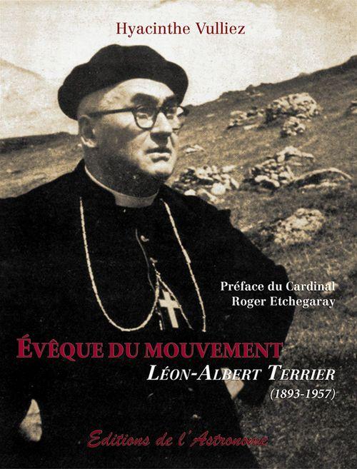 évêque du mouvement, Léon-Albert Terrier (1893-1957)