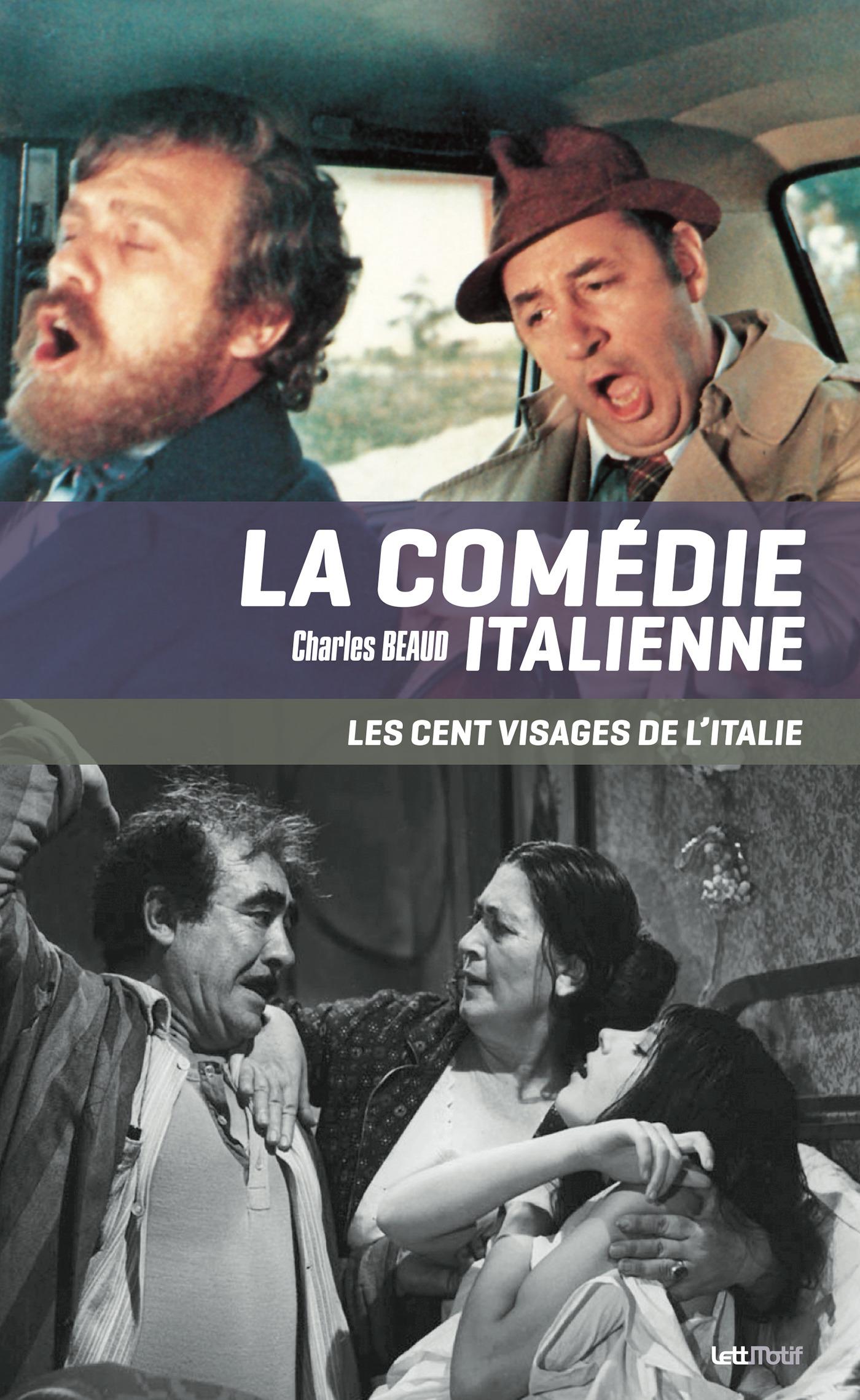 La comédie italienne ; les cent visages de l'Italie