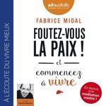 Vente AudioBook : Foutez-vous la paix ! et commencez à vivre  - Fabrice Midal
