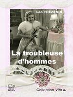 Vente Livre Numérique : La troubleuse d'hommes  - Léo Trézenik