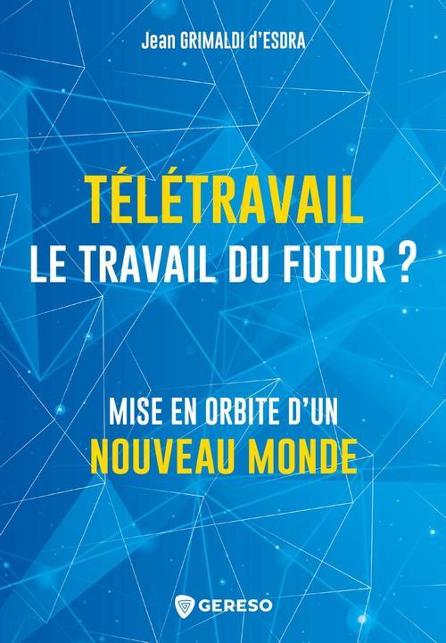 Teletravail : le travail du futur ? - mise en orbite d'un nouveau monde