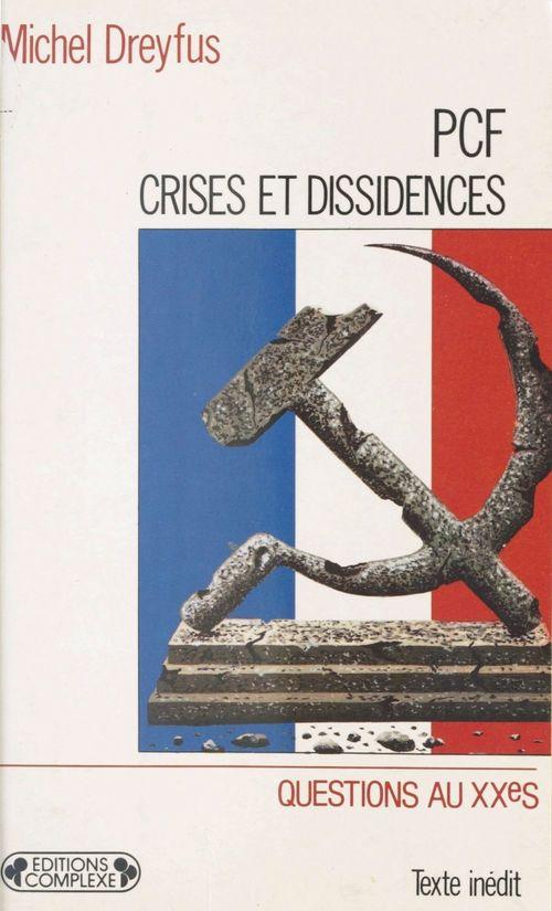 PCF, crises et dissidences : De 1920 à nos jours