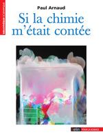 Vente Livre Numérique : Si la chimie m´était contée  - Paul Arnaud