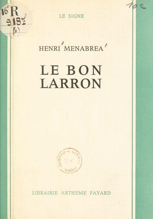 Le bon larron  - Henri Ménabréa
