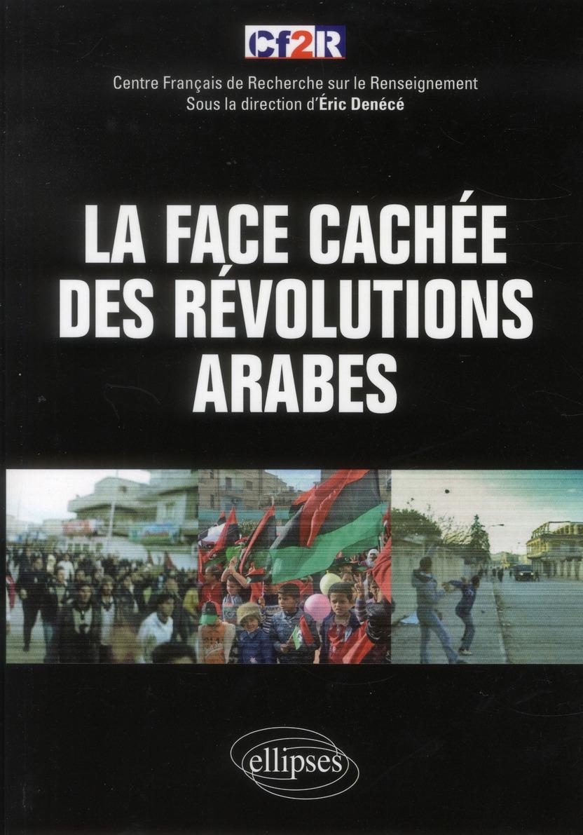 La Face Cachee Des Revolutions Arabes