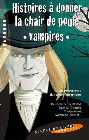 Histoires à donner la chair de poule ; « vampires »