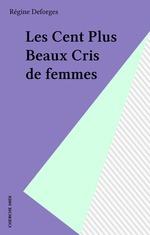 Vente Livre Numérique : Les Cent Plus Beaux Cris de femmes  - Régine Deforges