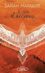 Vente EBooks : A dos d'oiseaux  - Sarah MARQUIS
