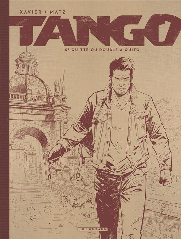 Tango T.4 ; quitte ou double à Quito
