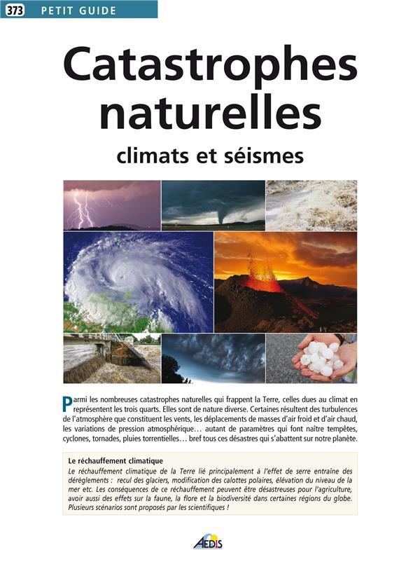 Catastrophes naturelles ; climats et séismes