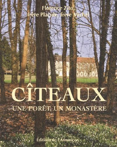 Cîteaux ; une forêt, un monastère