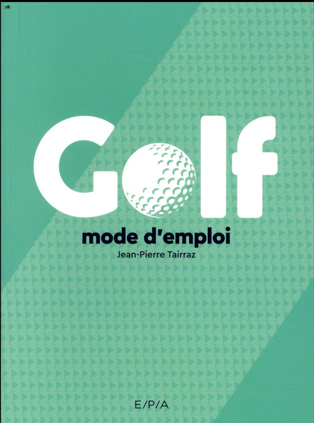 golf ; mode d'emploi