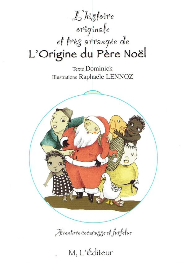 L'histoire originale et très arrangée de l'origine du père Noël