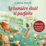 Vente AudioBook : La lumière était si parfaite  - Carène Ponte