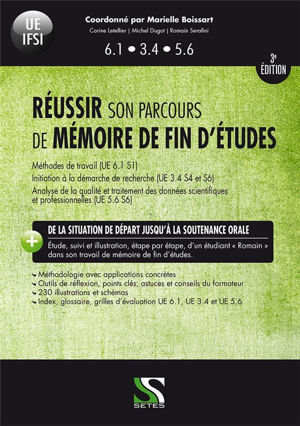 IFSI ; réussir son parcours de mémoire de fin d'études ; ue 6.1, 3.4, 5.6 (3e édition)