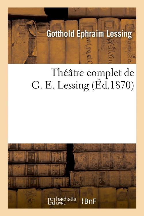 Theatre complet de g. e. lessing (ed.1870)