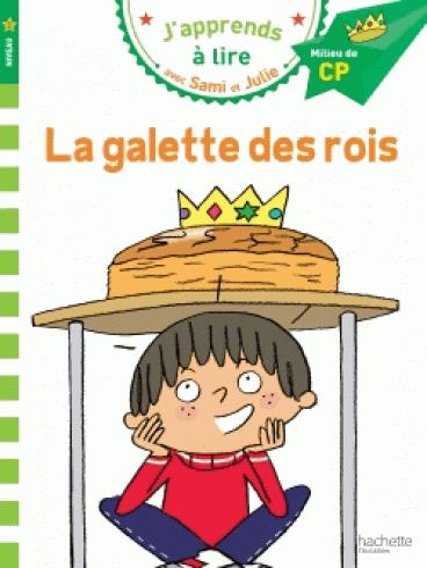 J'apprends à lire avec Sami et Julie ; CP niveau 2 ; la galette des rois