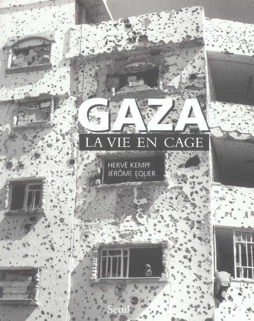 Gaza. la vie en cage