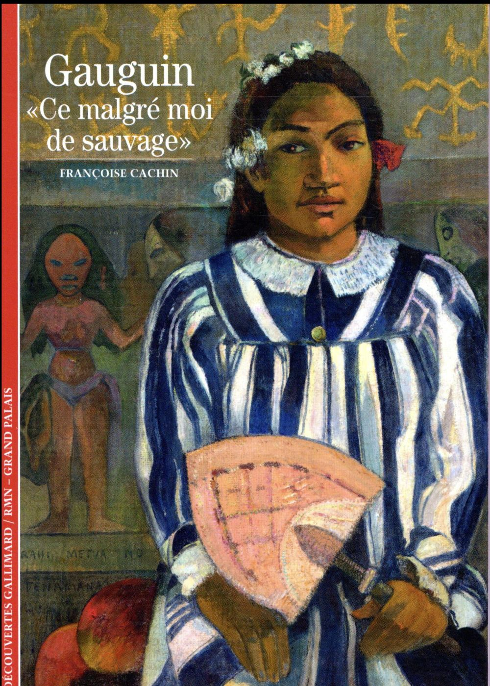 Gauguin ; « ce malgré moi de sauvage »