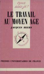 Vente Livre Numérique : Le Travail au Moyen Âge  - Jacques Heers