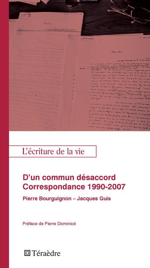 D'un commun désacord ; correspondance 1990-2007