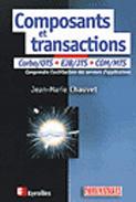 Composants et transactions com-mts, corba-ots, java-ejb, xml - comprendre l'architecture des serveur
