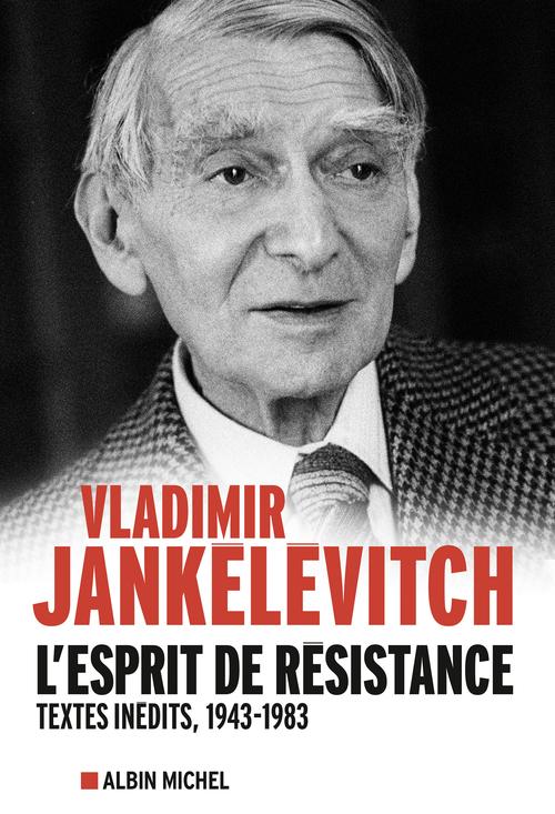 L'esprit de résistance ; textes politiques 1943-1983
