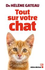 Tout sur votre chat  - Hélène Gateau