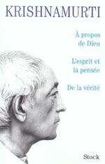 Vente Livre Numérique : A propos de dieu/L'esprit et la pensée/De la vérité  - Jiddu Krishnamurti