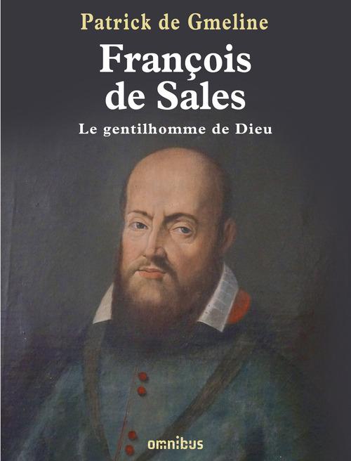 François de Sales ; le gentilhomme de Dieu